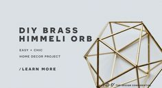 Things I'm pinning for my wife.  Handmade Decor: DIY Faux Brass Himmeli Orb   The Design Confidential