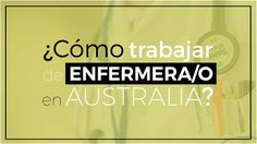 TRABAJAR COMO ENFERMERA EN AUSTRALIA