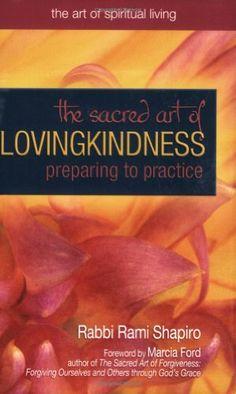 The Sacred Art of Lovingkindness: Preparing to Practice (The Art of Spiritual Living) by Rami M. Shapiro http://www.amazon.com/dp/1594731519/ref=cm_sw_r_pi_dp_4m.Wtb01G90FAN0A