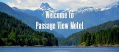 The Passage View Motel is budget friendly oceanfront accommodations with a million dollar view! Motel, British Columbia, River, Mountains, Nature, Naturaleza, Nature Illustration, Off Grid, Rivers