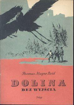 """""""Dolina bez wyjścia"""" Thomas Mayne Reid Cover by Janusz Grabiański Published by Wydawnictwo Iskry 1956"""