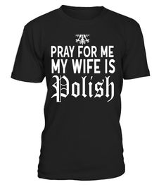 "# Pray For Me My Wife Is Polish Husband Shirt Funny Dyngus Day .  Special Offer, not available in shops      Comes in a variety of styles and colours      Buy yours now before it is too late!      Secured payment via Visa / Mastercard / Amex / PayPal      How to place an order            Choose the model from the drop-down menu      Click on ""Buy it now""      Choose the size and the quantity      Add your delivery address and bank details      And that's it!      Tags: Show your Polish Pride…"