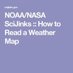 NOAA/NASA SciJinks :: How to Read a Weather Map