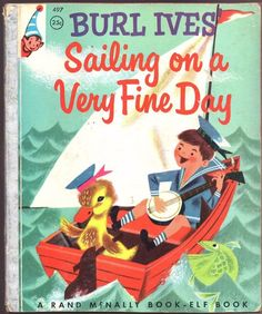 Vintage Children's Rand McNally Elf Book SAILING ON A VERY FINE DAY Burl Ives