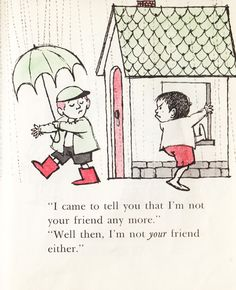 """I came to tell you that I'm not your friend any more."" ""Well then, I'm not your friend either."" Maurice Sendak illustrates ""Let's Be Enemies,""written by Janice May Udry and published in 1961. Let's Be Enemies: A Vintage Maurice Sendak Treasure 