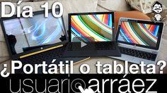 Youtube día 10. Ordenadores portátiles que son mucho más. En acción en YouTube.com/user/usuarioarraez
