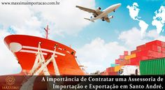 A importância de Contratar uma Assessoria de Importação e Exportação em Santo André!