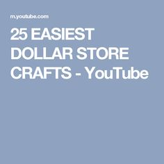 25 EASIEST DOLLAR STORE CRAFTS - YouTube