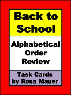 Back to School: Write the words in alphabetical order. The school-related words are in task card and printable worksheet formats. Response forms for students and answers for the teacher are provided.