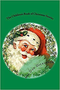https://www.amazon.com/Childrens-Book-Christmas-Stories/dp/1979302804/ref=sr_1_1?s=books&ie=UTF8&qid=1510517882&sr=1-1&keywords=1979302804