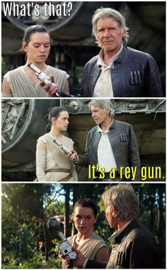 Its a rey gun. Star Wars The Force Awakens with Rey and Han Solo - Star Wars Clones - Ideas of Star Wars Clones - What's that? It's a rey gun. Star Wars The Force Awakens with Rey and Han Solo Yolo, Star Wars Personajes, Star Wars Jokes, Dc Comics, Funny Memes, Hilarious, Cosplay Anime, The Force Is Strong, Love Stars