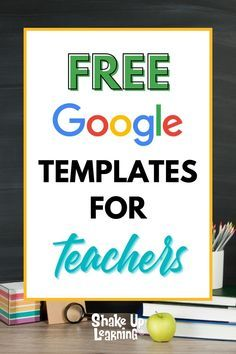 Click here to check out these FREE Google Templates for teachers! | Shake Up Learning