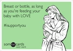 Breast or bottle, as long as you're feeding your baby with LOVE #isupportyou.
