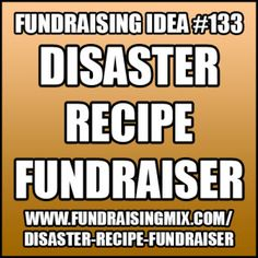 """Serve meals that were created by making """"mistakes"""" when following their recipes! #fundraising #fundraiser #ideas #disaster #recipe #cooking"""