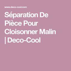 Séparation De Pièce Pour Cloisonner Malin  Deco-Cool