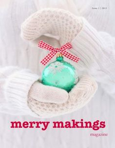 Merry makings issue 1 ~ diy crafts for the festive season and beyond