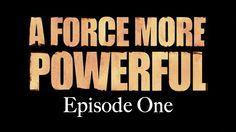A Force More Powerful: Episode 1