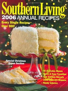 Southern Living: 2006 Annual Recipes: Every Single Recipe -- Over 900! by Editors of Southern Living Magazine, http://www.amazon.com/dp/0848731042/ref=cm_sw_r_pi_dp_iD6Aqb1QWM02E