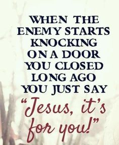 God will answer.Thank you dear Lord, Jesus Christ. I'm done and ready to close this chapter of my life. Please take it over dear Lord. Jesus, I trust in You. Faith Quotes, Bible Quotes, Bible Verses, Me Quotes, Door Quotes, Gemini Quotes, Godly Quotes, Prayer Verses, God Prayer