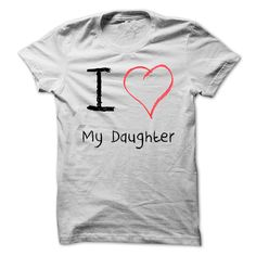 I Love My Daughter T-Shirts, Hoodies. ADD TO CART ==►…