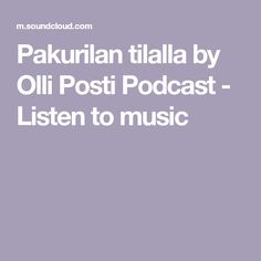 Pakurilan tilalla by Olli Posti Podcast - Listen to music Listening To Music