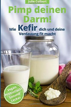 So easy you can make kefir yourself! - Pimp your gut – how kefir makes you and your digestion fit - Lassi Recipes, Kefir Recipes, Smoothie Recipes, How To Clean Humidifier, Kefir Benefits, Kefir How To Make, Crunches, Glass Of Milk, The Cure