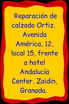 Reparación de calzado Ortiz.  Avenida América, 12, local 15, frente a hotel Andalucía Center. Zaidin, Granada.