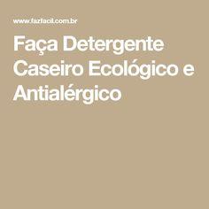 Faça Detergente Caseiro Ecológico e Antialérgico