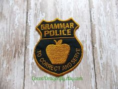 Grammar Police Patch, Applique, Black and Gold, Embroidered Patch, Sew or Iron On