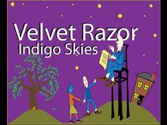 Indigo Skies Music Video by Velvet Razor to find out more at www.VelvetRazor.com