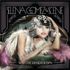 Selena & the Scene Gomez - When The Sun Goes Down … Selena Gomez Album, Love Song Selena Gomez, Beyonce Album, Selena Gomez Merchandise, Same Old Love, Sun Goes Down, Casino Costumes, Pochette Album, The Scene