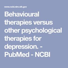 different psychological therapies for depression 2018-10-12 according to the american psychological association,  finding a therapist who can help you heal: how to choose many different types of therapy are used to treat anxiety,  complementary therapies for anxiety.