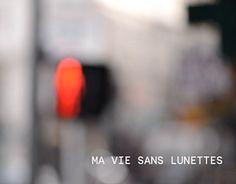 Ma vie sans lunettes - Self-portrait http://on.be.net/1ztaXIX