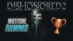 Dishonored 2 - Mietitore fulmineo - Guida Trofei / Obiettivi