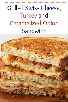 Grilled Swiss Cheese Turkey and Caramelized Onion Sandwich