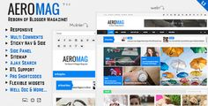 AeroMag - News & Magazine Responsive Blogger Template . AeroMag is a news and magazine blogger template. It comes with many features such as responsive design, clean and modern look. Side panel, custom contact form, Ajax Search, sitemap and many unique widgets that hardly found in blogger templates. You can use for your magazine, news and blogs. It's
