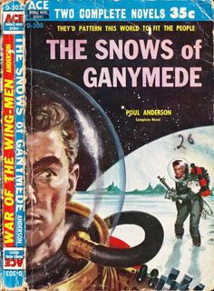 scificovers: Ace Double D-303The Snows of Ganymede by Poul Anderson. Cover art by Ed Valigursky 1958.