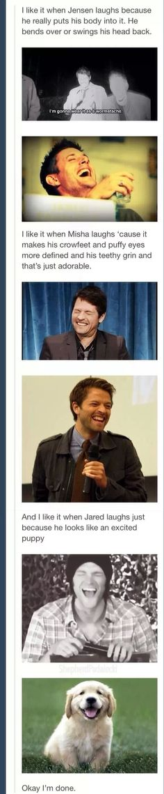 Supernatural. I just like it when they laugh. It's good to see. I wish they would do/could do more in the show! Pleeeease!!