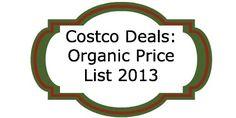 Costco Deals: Organic Price List 2013 #Costco #Organic via The Greenbacks Gal