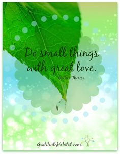 Great love. #love-quote #inspirational-quote #Mother-Theresa-quote Visit us at: www.GratitudeHabitat.com