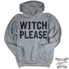 Witch Please Hoodie. Halloween