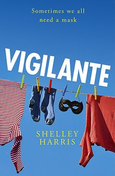 Vigilante is one of the great feminist novels of our age. It's time to fight back. Ladies, don your masks.