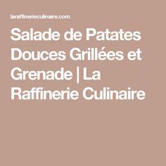 Salade de Patates Douces Grillées et Grenade | La Raffinerie Culinaire
