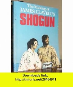 The Making of James Clavells Shogun (Coronet ) (9780340261552) James Clavell , ISBN-10: 0340261552  , ISBN-13: 978-0340261552 ,  , tutorials , pdf , ebook , torrent , downloads , rapidshare , filesonic , hotfile , megaupload , fileserve