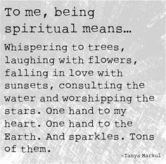 To me, being spiritual means