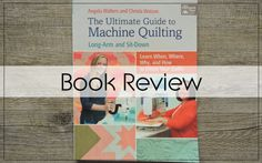 Last year, I had the pleasure of reviewing Christa Watson's first book, Machine Quilting With Style, and made this beautiful quilt for my new niece as a part of that. It was a great book, matching quilt patterns with a wide range of quilting designs to suit. So when Christa emailed and asked if I'd …