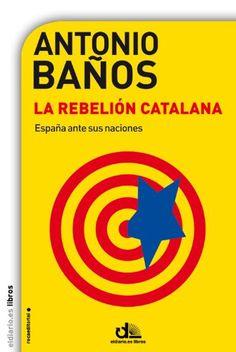 La rebelión catalana (eldiario.es Libros) eBook: Antonio Baños: Amazon.es: Tienda Kindle