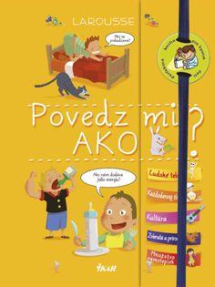 Táto kniha prináša odpovede na vyše 200 otázok, ktoré kladú všetky deti a na ktoré dospeláci nie vždy vedia odpovedať!  Viac informácií: http://www.bux.sk/knihy/207940-povedz-mi-ako.html