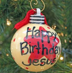 Happy Birthday Jesus Christmas Ornament (Cream & Red) -- ChristianGiftsPlace.com Online Store  $9.90