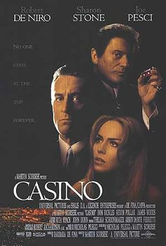 Casino. Love this movie, the acting was spectacular!! Sharon stone did such an awesome job! So did Joe, all. It was and still is one of my favorites. 10 Stars.